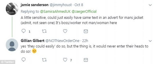 One Twitter user suggested they 'could just easily have same text in an advert for man's jacket'. But one woman responded that 'it would never enter their head to do so!'