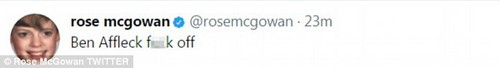 Immediately after his remarks, McGowan also tweeted, 'Ben Affleck f**k off'