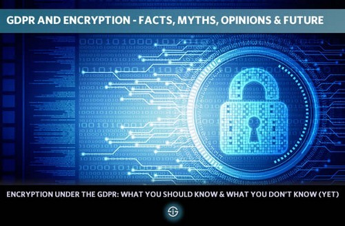 GDPR encryption: what you should know and what you do not know