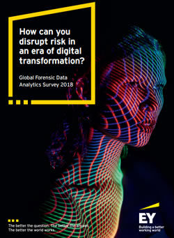 How can you disrupt risk in an era of digital transformation - Global Forensic Data Analytics survey 2018 EY - download the full report in PDF
