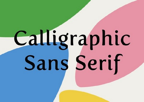 10 Fresh Font Styles for You to Use in Your Designs - Calligraphic Sans-Serif
