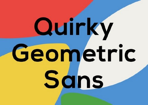 10 Fresh Font Styles for You to Use in Your Designs - Quirky Geometric Sans